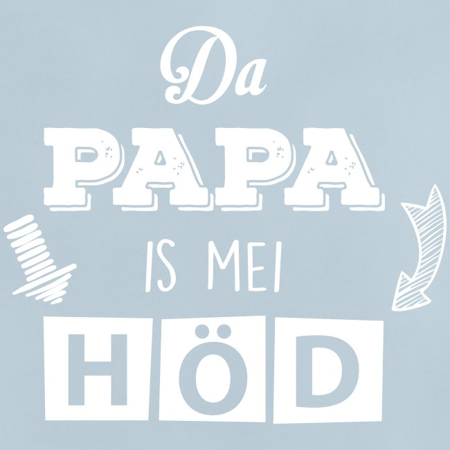 Da Papa is mei Höd - Baby T-Shirt