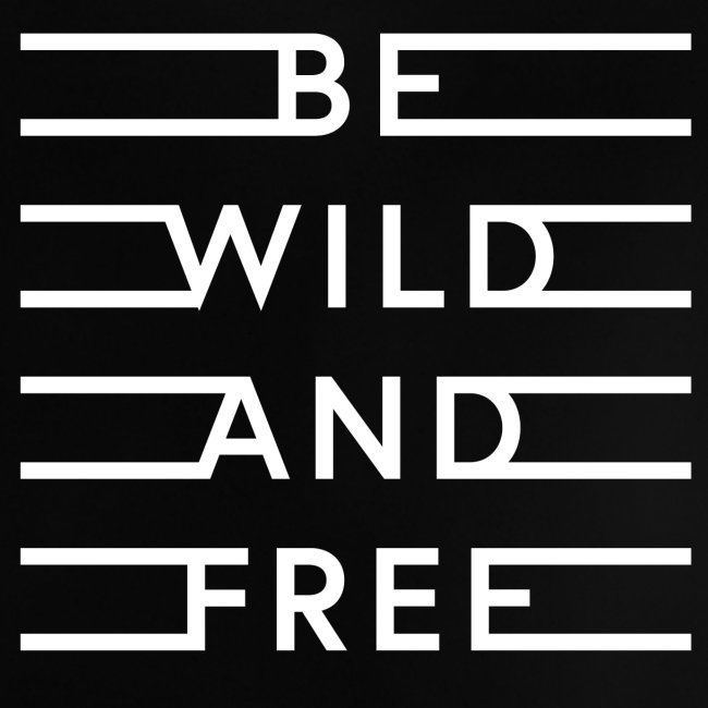 be wild and free white