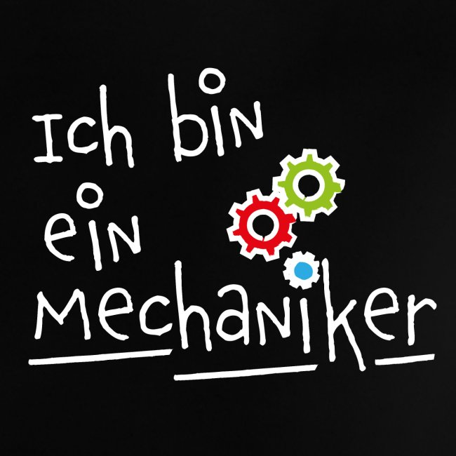 Ich bin ein... Mechaniker