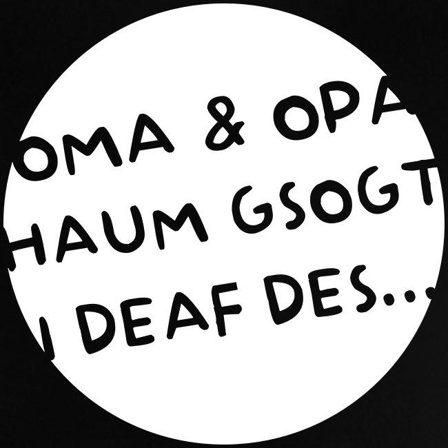 Vorschau: Oma Opa haum gsogt i deaf des - Baby T-Shirt