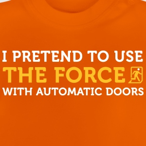 1139 i open automatic doors with the force od - Baby T-Shirt