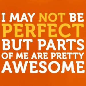 Not Perfect, But Parts Of Me Are Amazing! - Baby T-Shirt