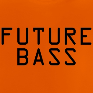 Future Bass - Baby T-Shirt