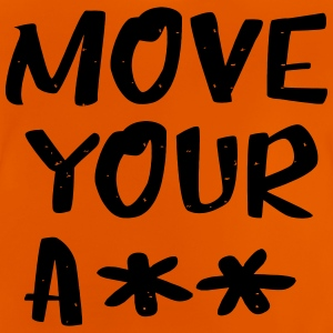 move your ass - sportlich - Baby T-Shirt