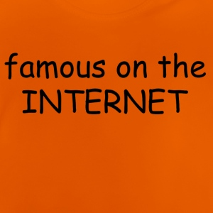 famous on the internet - Baby T-Shirt