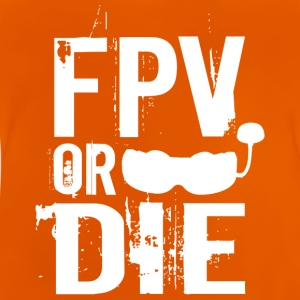 FPV OR DIE - Camiseta bebé