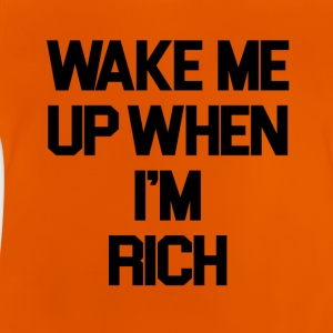 Wake Me Up When I'm Rich - Baby T-Shirt