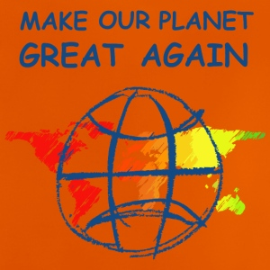 Make Our Planet Great Again - T-Shirt - Baby T-Shirt