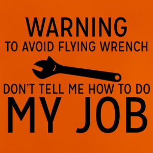 Mechanic: Warning - To Avoid Flyin Wrench, Don't - Baby T-Shirt