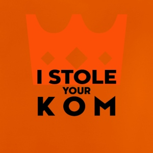 I STOLE YOUR KOM - Baby T-Shirt