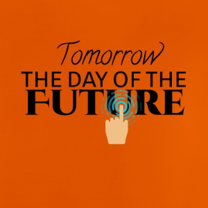 Tomorrow is the day of the future - Baby T-Shirt
