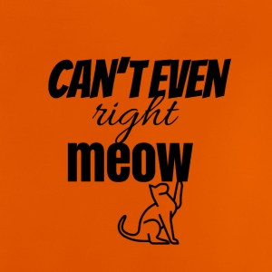 I can't even right meow - Baby T-Shirt