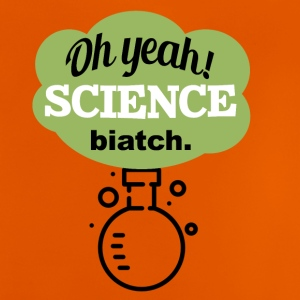 Oh Yeah Science Bitch - Baby T-shirt
