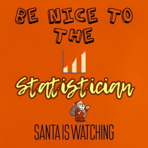 Be nice to the statistician Santa is watching you - Baby T-Shirt