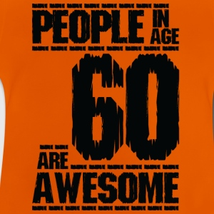 PEOPLE IN AGE 60 ARE AWESOME - Baby T-Shirt