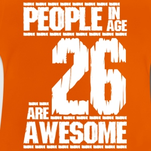 PEOPLE IN AGE 26 ARE AWESOME white - Baby T-Shirt