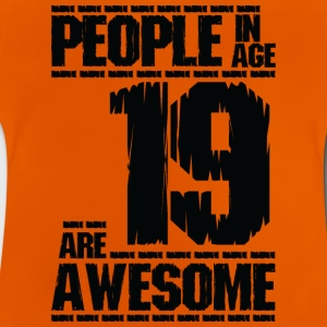 PEOPLE IN AGE 19 ARE AWESOME - Baby T-Shirt