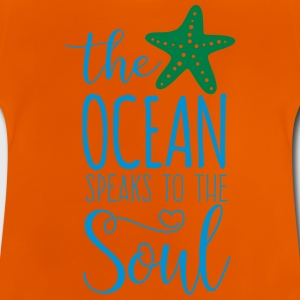 The Ocean Speaks to the Soul - Baby T-Shirt