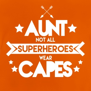 Aunt - Not all superheroes wear capes - Baby T-Shirt