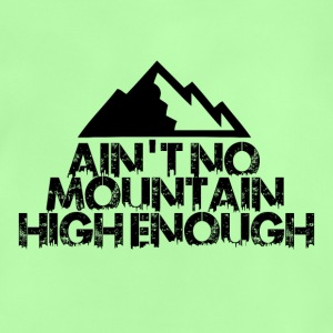 AINT NO MOUNTAIN HIGH ENOUGH FOR BOARDER - Baby T-Shirt