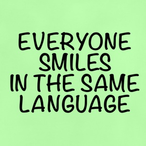 Everyone smiles in the same language - Baby T-Shirt