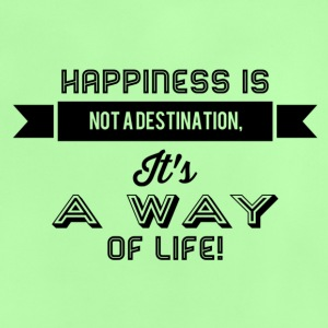 happiness is not a destination - Baby T-Shirt
