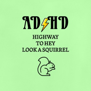 ADHD Highway to hey look a squirrel - Baby T-Shirt