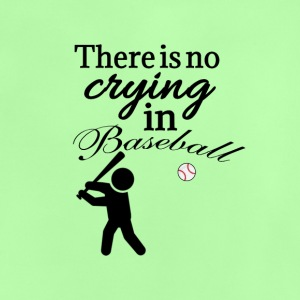 There is no crying in baseball - Baby T-Shirt