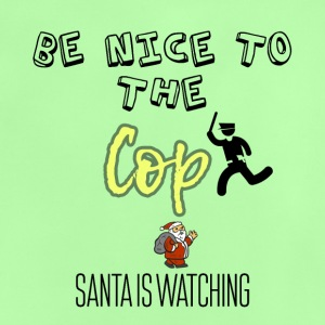Be nice to the cop because Santa is watching - Baby T-Shirt