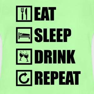 EAT SLEEP DRINK REPEAT - Baby T-Shirt