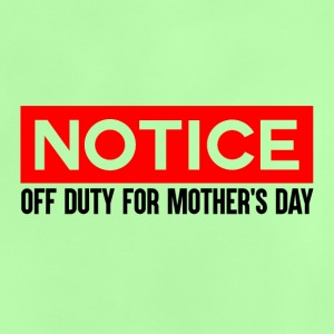 OFF DUTY - MOTHERS DAY - Baby T-Shirt