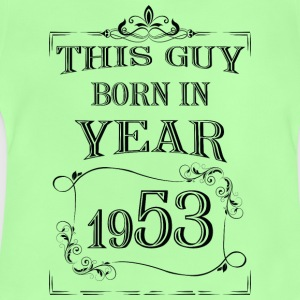 this guy born in year 1953 black - Baby T-Shirt