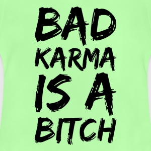 Bad karma is a bitch - Baby T-Shirt