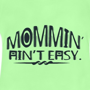 Mommin' Ain't EASY - Mami designs on shirts / Hoodie - Baby T-Shirt
