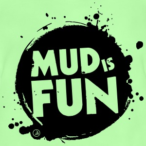 Mud is fun - Baby T-Shirt