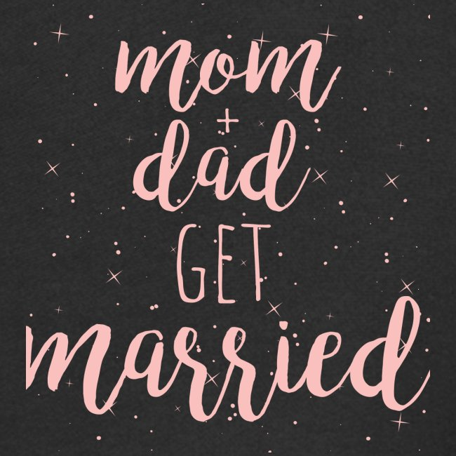 mom & dad get married