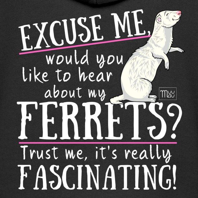 Excuse my Ferrets