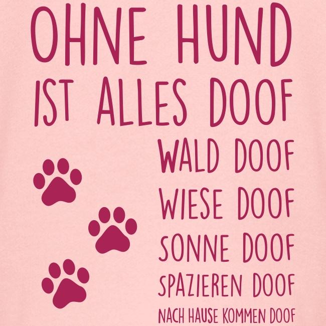 Vorschau: Ohne Hund ist alles doof - Kinder Premium Kapuzenjacke
