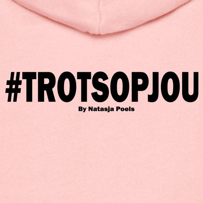 #trotsopjou By Natasja Poels