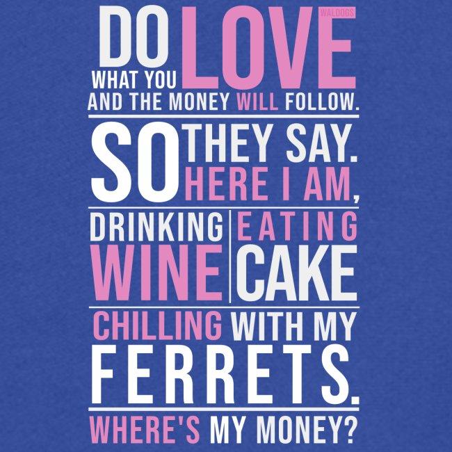 Wine,Cake,Ferrets - I