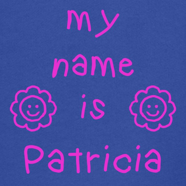 PATRICIA MY NAME IS