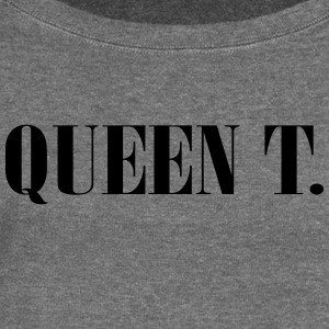 Queen T. You're the Queen! - Women's Boat Neck Long Sleeve Top