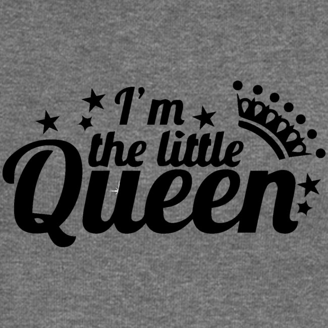 I'm the little Queen