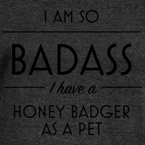 I am so badass I have a honey badger as a pet - Women's Boat Neck Long Sleeve Top