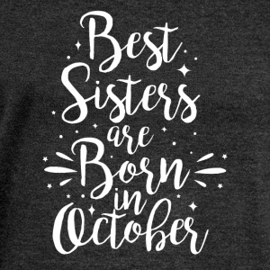 Best sisters are born in October - Frauen Pullover mit U-Boot-Ausschnitt von Bella