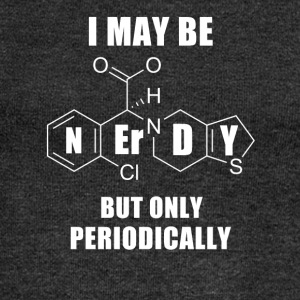 I MAY BE BUT ONLY NERDY Periodically - Women's Boat Neck Long Sleeve Top