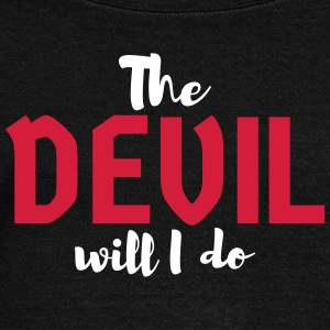 The devil will I do - Women's Boat Neck Long Sleeve Top