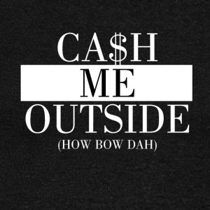Cash Me Outside - Women's Boat Neck Long Sleeve Top