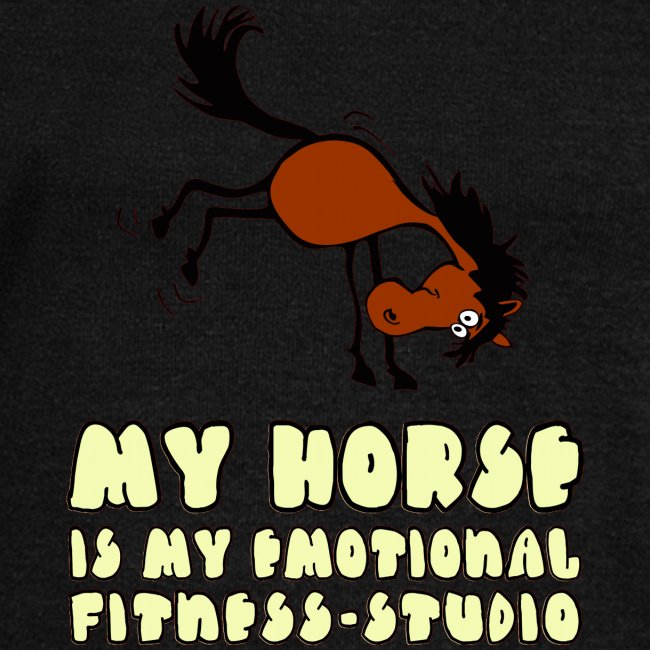 my horse is my emotional Fitness Studio
