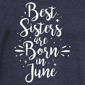 Best sisters are born in June - Women's Boat Neck Long Sleeve Top